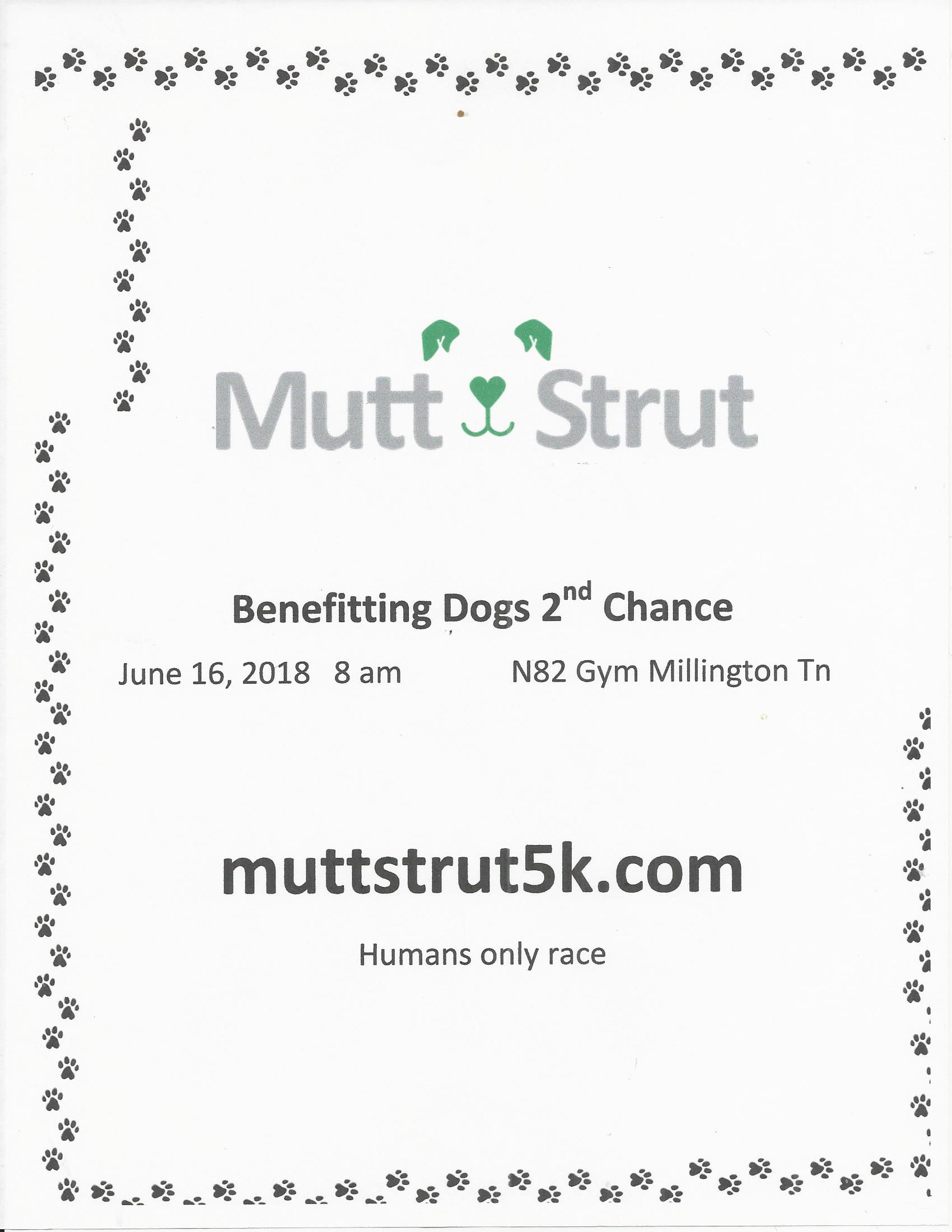 Mutt Strut 5k to benefit Dogs 2nd Chance is June 16, 2018 at the N82 Gym, Millington, TN
